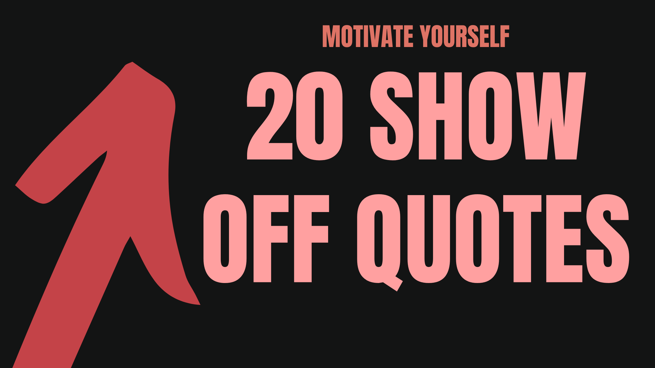 20 Wonderful Show Off Quotes And Notes. Number 16 is Absolutely Stunning.